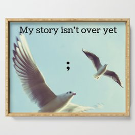 My Story Isn't Over Yet ; Serving Tray