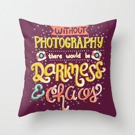Photographer Inspirational Quote Throw Pillow