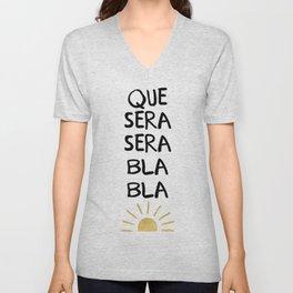 QUE SERA SERA BLA BLA - music lyric quote Unisex V-Neck