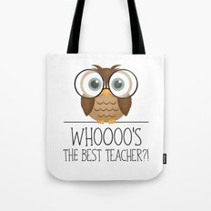 Whoooo's The Best Teacher?! Tote Bag
