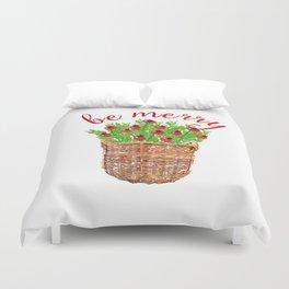 Be Merry Red Berries in Christmas Basket Duvet Cover