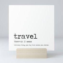 Travel by definition Mini Art Print