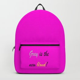 Gray is the new blond! Backpack
