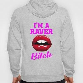 raver bitch dance music design Hoody