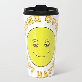 Hungover - But Happy Travel Mug
