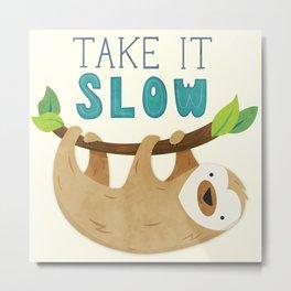 Sloth: Take it Slow Metal Print