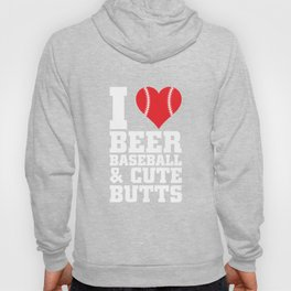 I Love Beer, Baseball, and Cute Butts Funny Graphic T-shirt Hoody