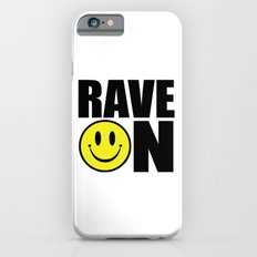 Rave On Music Quote Slim Case iPhone 6s