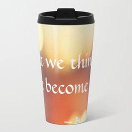 Buddha Quote - What We Think We Become - Bokeh Travel Mug
