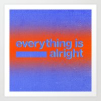 Everything is Alright Art Print