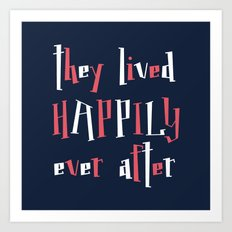They Lived Happily Ever After Art Print