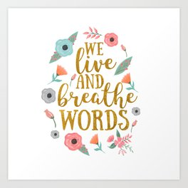 We live and breathe words - White Art Print