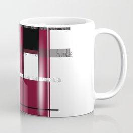 Be Humble. Coffee Mug