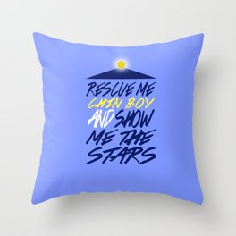 Rescue Me Chin Boy, and Show Me the Stars. Throw Pillow