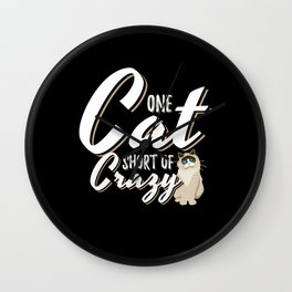 One Cat Short Of Crazy Wall Clock