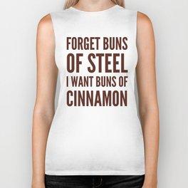 Forget Buns of Steel I want Buns of Cinnamon (Cinnamon Color & Brown) Biker Tank