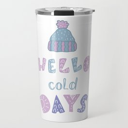 Hello cold Days Travel Mug