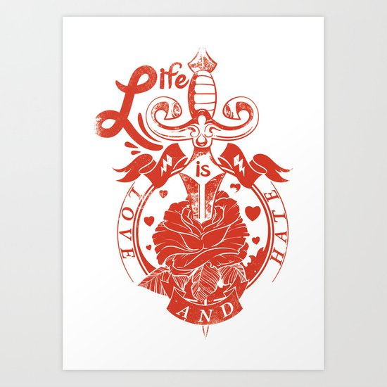 Life is love and hate Art Print