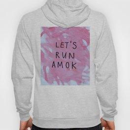 let's run amok Hoody