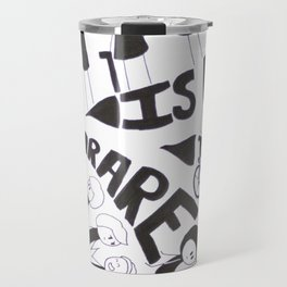 Rare Is Not Rare Travel Mug