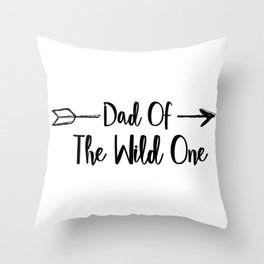 Dad Wild One Fuuny Fathers Day Gifts Throw Pillow