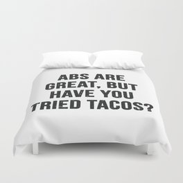 Abs are great, but have you tried tacos? (Black Text) Duvet Cover