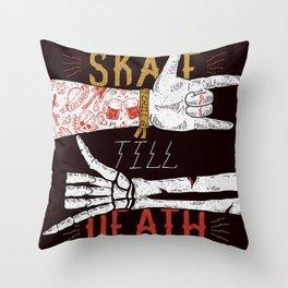 Skate till Death Throw Pillow