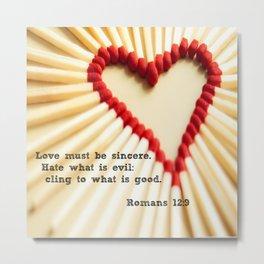 Romans 12:9 Metal Print