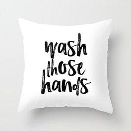 Wash Those Hands, Black and White, Bathroom Wall Art, Bathroom Decor Throw Pillow