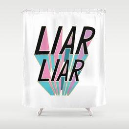 Liar, Liar Shower Curtain