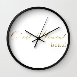 It's so beautiful C'est tellement beau French Quote Print Home Decor Gold Foil Typography Wall Clock