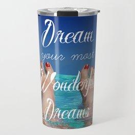 Dream Your Most Wonderful Dreams - Ocean Beach Swim Travel Mug