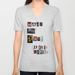 Make my Day - anonymous threatening letters Unisex V-Neck