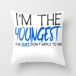 Family Siblings I'm The Youngest Rules Don't Apply to Me Sister Brother Throw Pillow