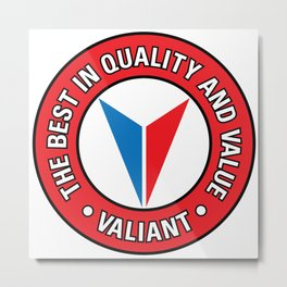 Valiant - Quality and Value Metal Print