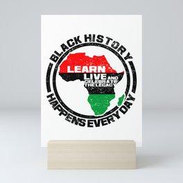 Black History Happens Everyday! Mini Art Print