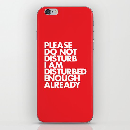 PLEASE DO NOT DISTURB I AM DISTURBED ENOUGH ALREADY iPhone & iPod Skin