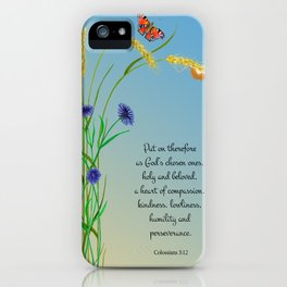 Put on therefore, as God's chosen ones, holy and beloved, a heart of compassion Col 3 v12 iPhone Case