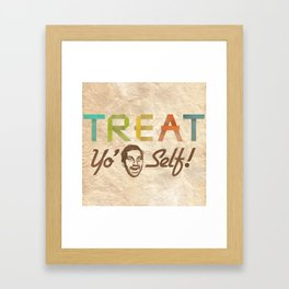 Treat Yo' Self Framed Art Print