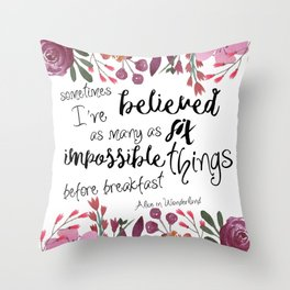 Six Impossible Things Throw Pillow