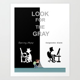 Look For The Gray Art Print