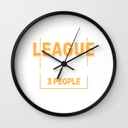 """""""I Just Care About League and Maybe Like 3 People"""" T-shirt Design For Your Company Organization Wall Clock"""