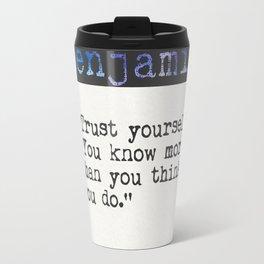 Benjamin Spock quote Travel Mug