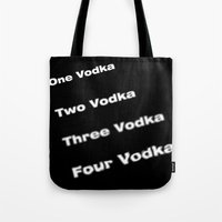 vodka Tote Bags featuring vodka vodka vodka by smartphone_cases