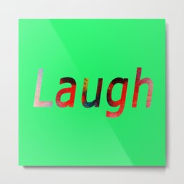 Laugh Sign #society6 #springfonts #typography Metal Print