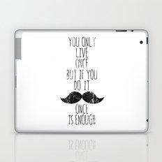 Life is one Laptop & iPad Skin