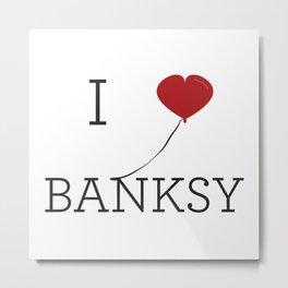 I heart Banksy Metal Print