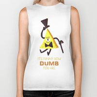 bill cipher Biker Tanks featuring It's funny how dumb you are- Bill Cipher by Itzitxou