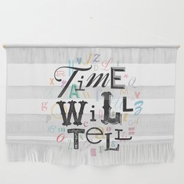 Time Will Tell Wall Hanging