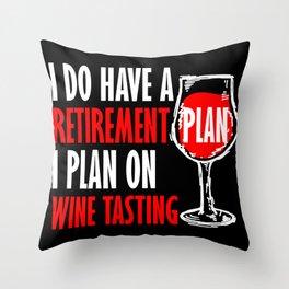 Retired Wine Lover Senior I Plan On Wine Tasting Gift Throw Pillow